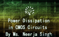 课程名称:Power Dissipation in CMOS Circuits By Ms. Neerja Singh