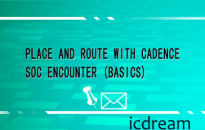 课程名称:Place and Route with Cadence Soc Encounter